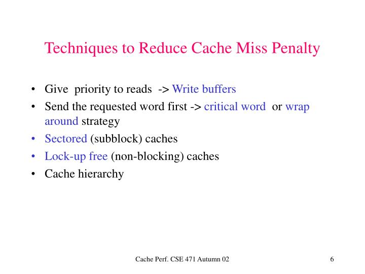 Techniques to Reduce Cache Miss Penalty