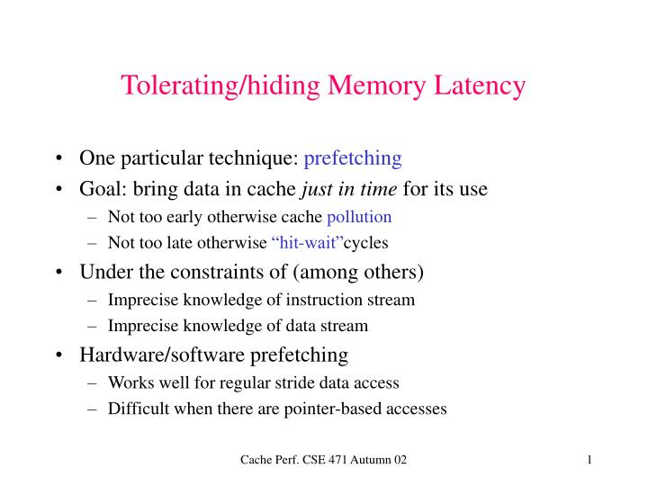 tolerating hiding memory latency