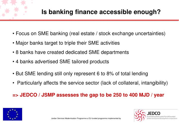 Is banking finance accessible enough?