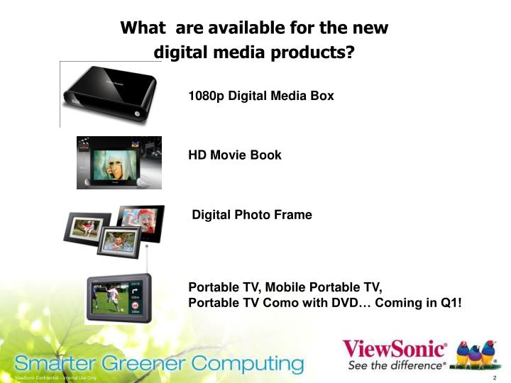 What  are available for the new