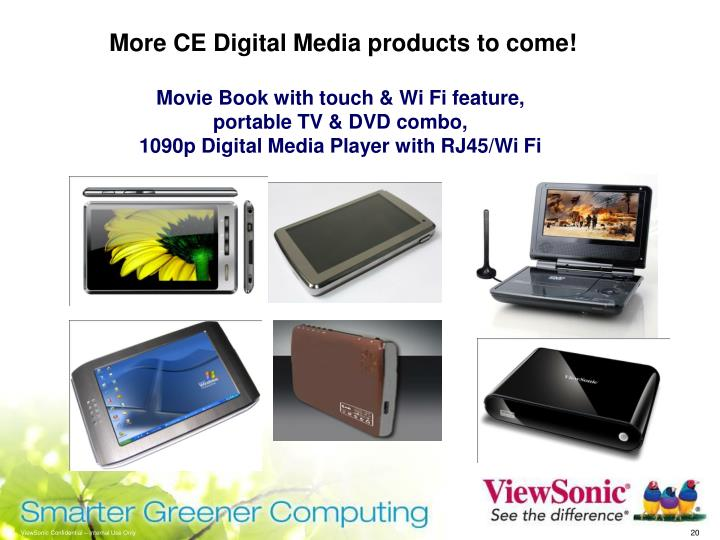 More CE Digital Media products to come!