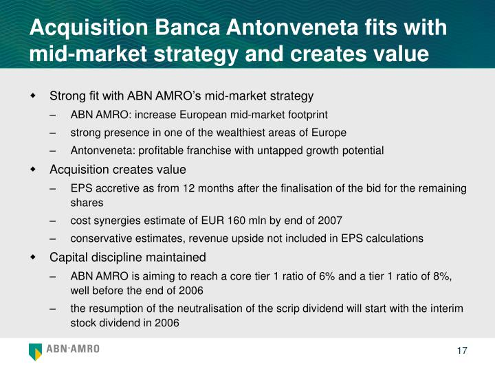 Acquisition Banca Antonveneta fits with mid-market strategy and creates value