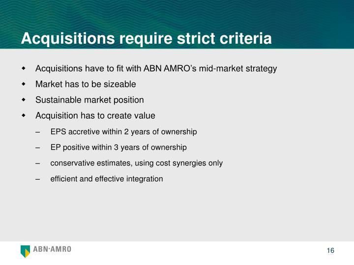 Acquisitions require strict criteria