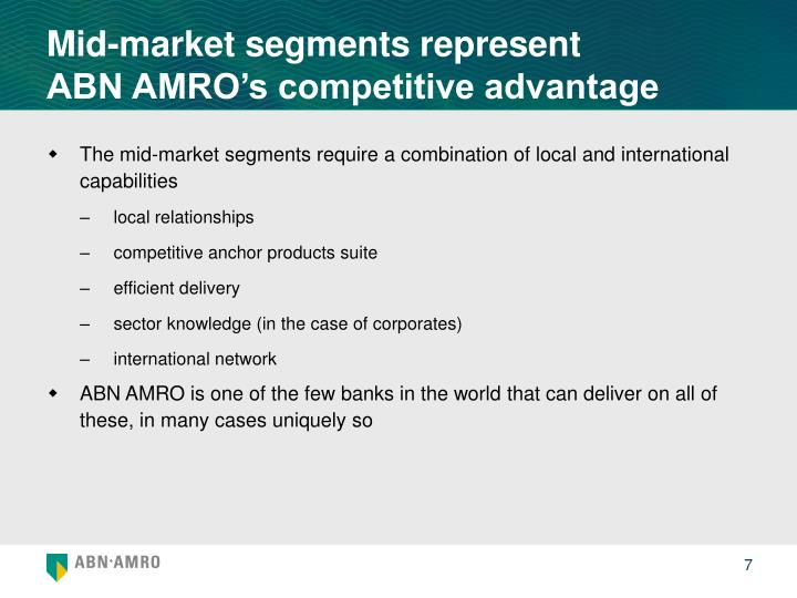 Mid-market segments represent           ABN AMRO's competitive advantage