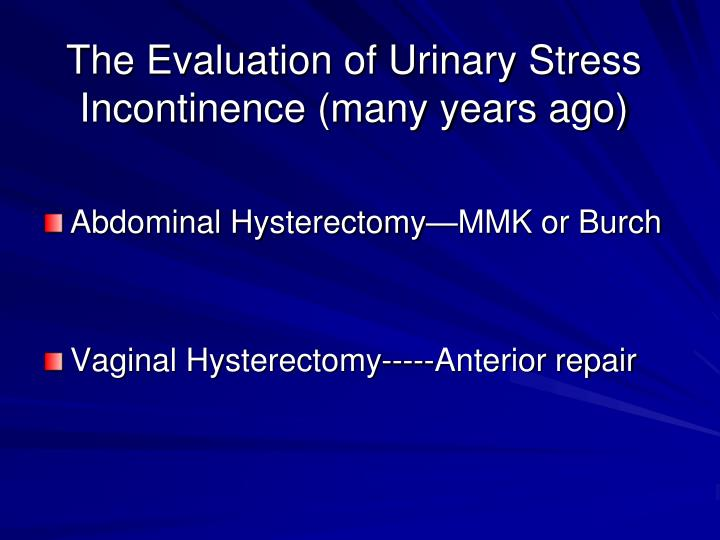 The Evaluation of Urinary Stress Incontinence (many years ago)