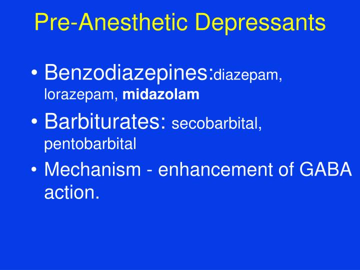 Pre anesthetic depressants