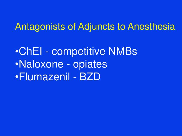 Antagonists of Adjuncts to Anesthesia