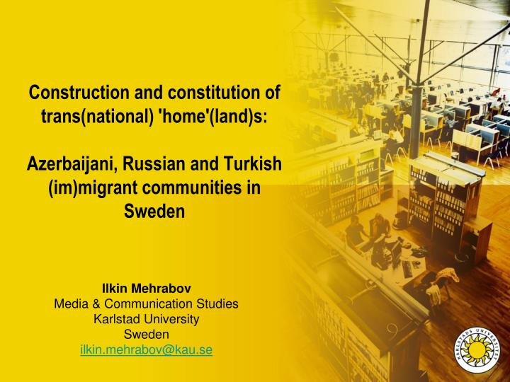 Construction and constitution of trans(national) 'home'(land)s: