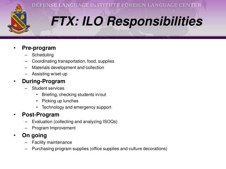 FTX: ILO Responsibilities