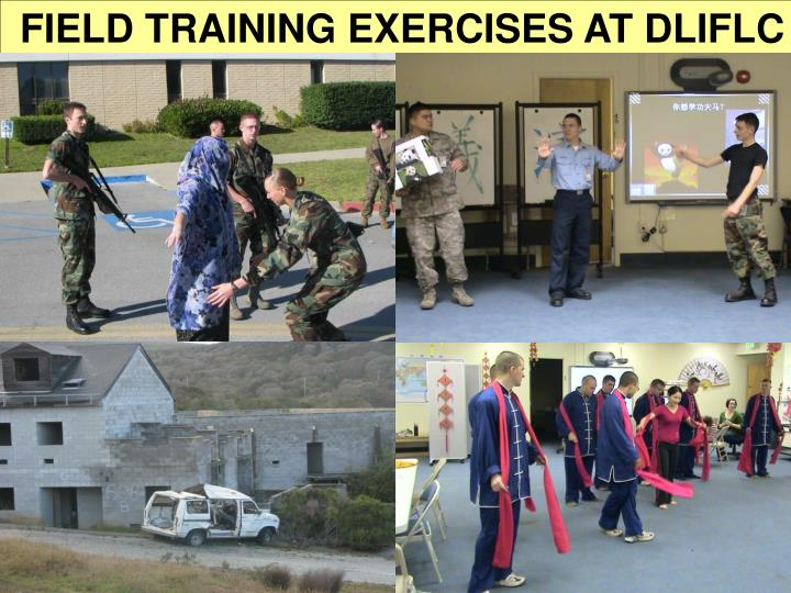 FIELD TRAINING EXERCISES AT DLIFLC