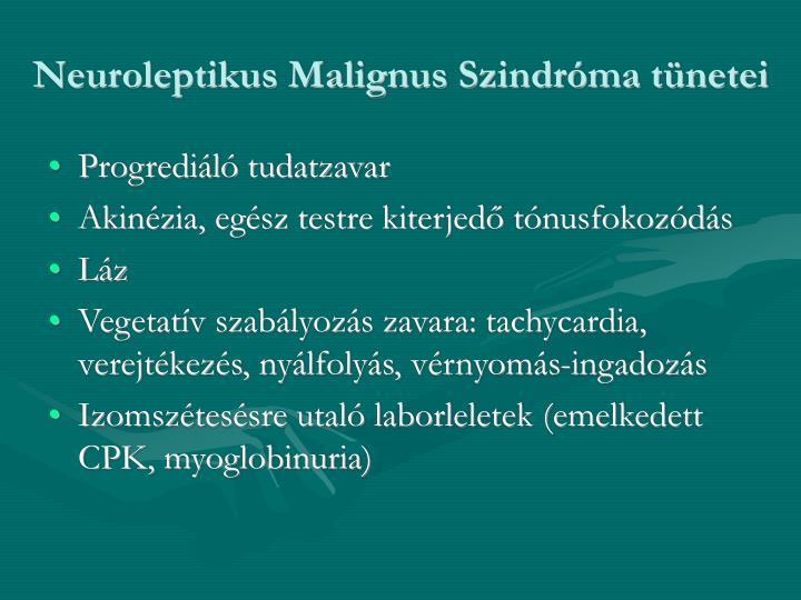 Neuroleptikus Malignus Szindróma tünetei