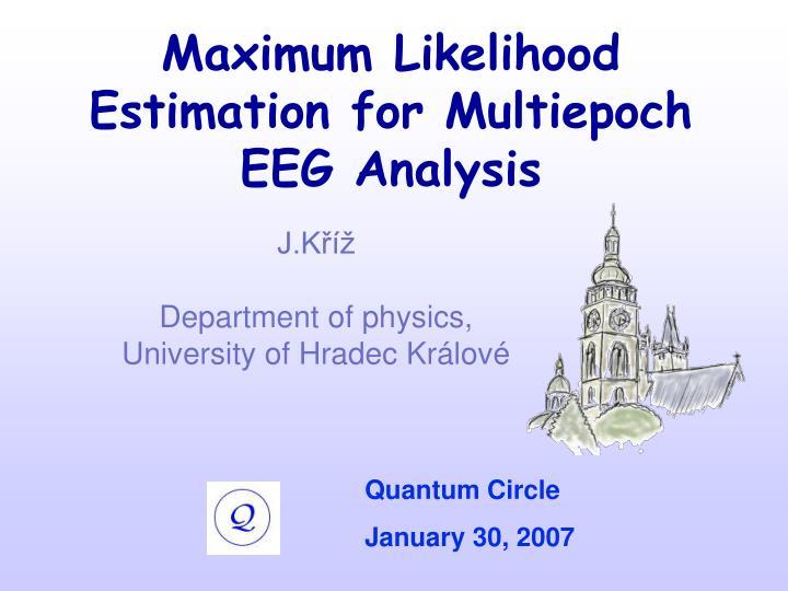 Maximum Likelihood Estimation for Multiepoch EEG Analysis
