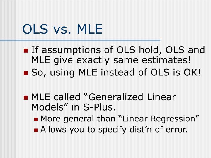 OLS vs. MLE