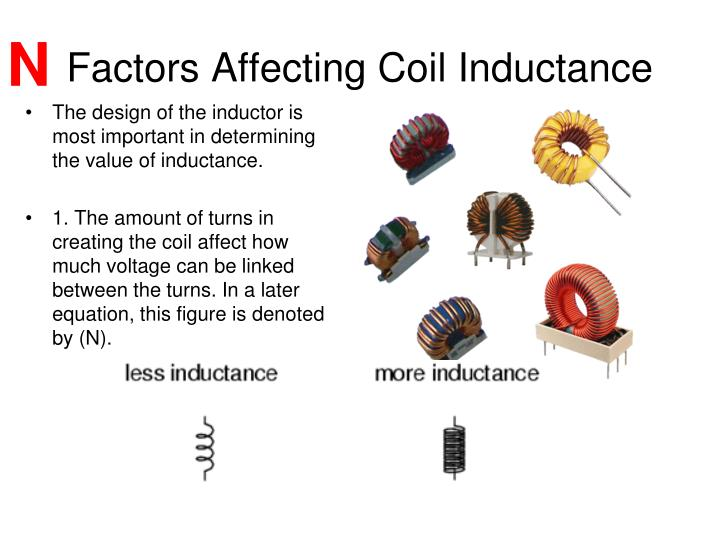 The design of the inductor is most important in determining the value of inductance.