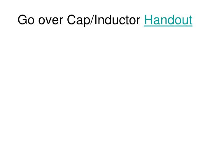 Go over Cap/Inductor
