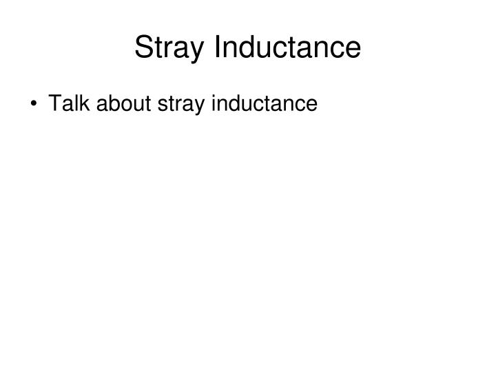Stray Inductance