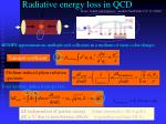 radiative energy loss in qcd