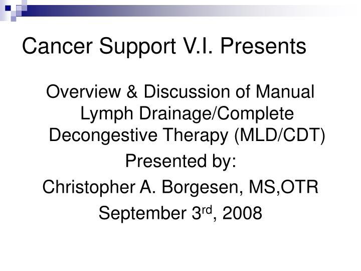 cancer support v i presents