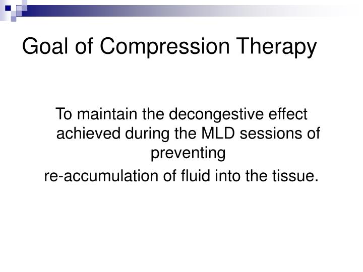 Goal of Compression Therapy