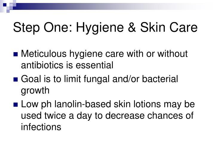 Step One: Hygiene & Skin Care