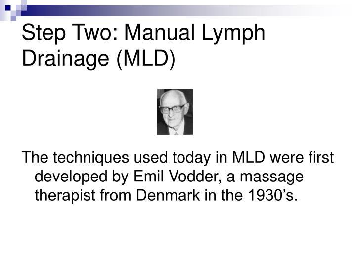 Step Two: Manual Lymph Drainage (MLD)