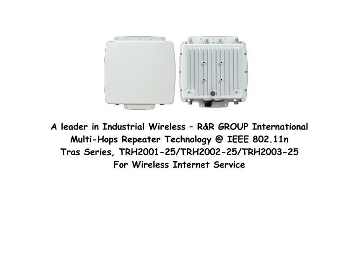 A leader in Industrial Wireless – R&R GROUP International