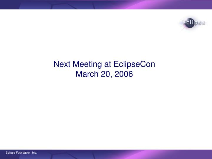 Next Meeting at EclipseCon