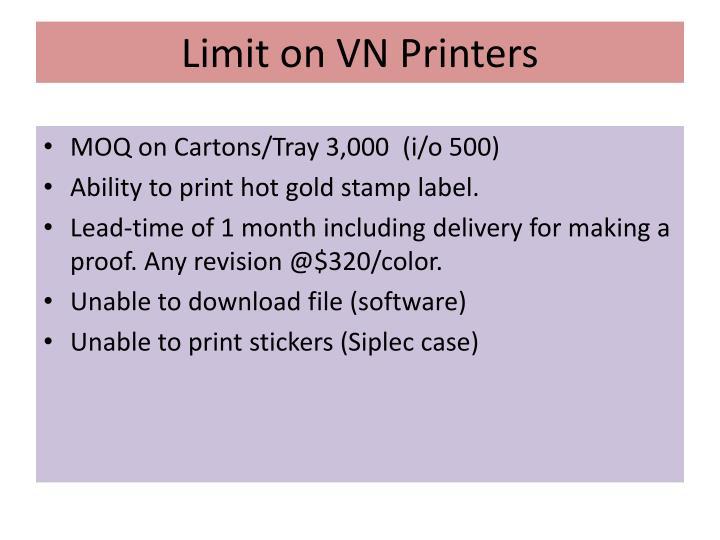 Limit on VN Printers