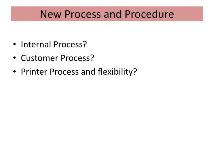 New Process and Procedure