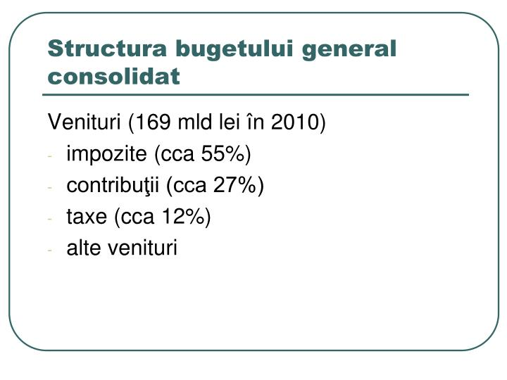 Structura bugetului general consolidat