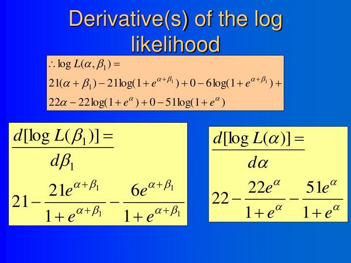 Derivative(s) of the log likelihood