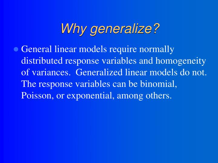 Why generalize?