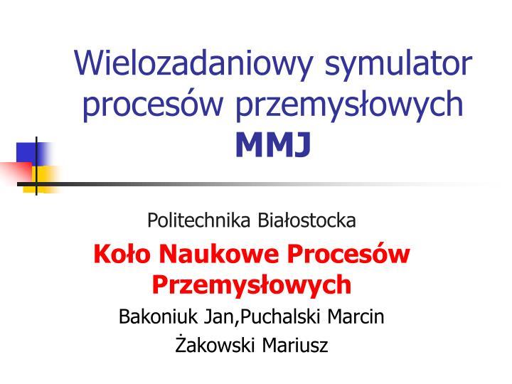 wielozadaniowy symulator proces w przemys owych mmj