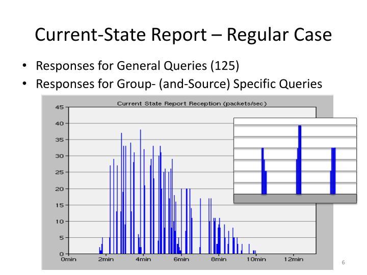 Current-State Report – Regular Case