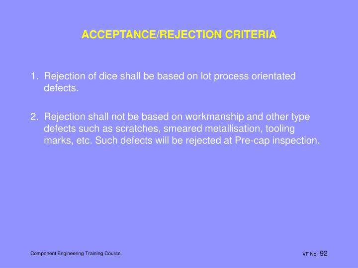 ACCEPTANCE/REJECTION CRITERIA