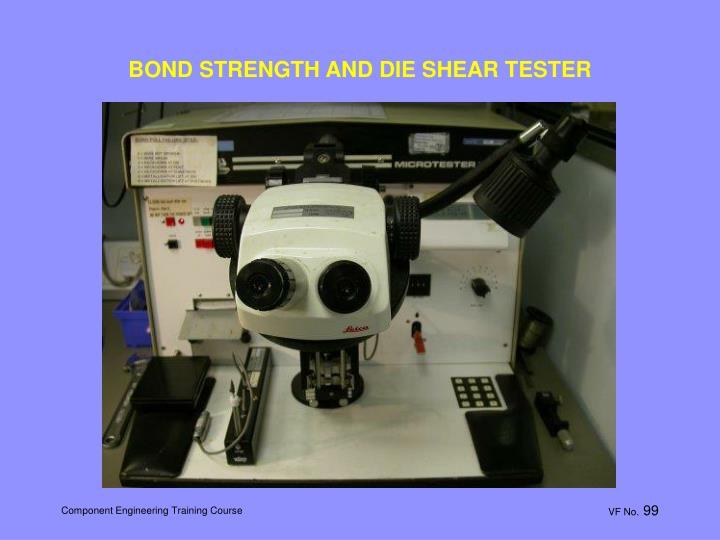 BOND STRENGTH AND DIE SHEAR TESTER