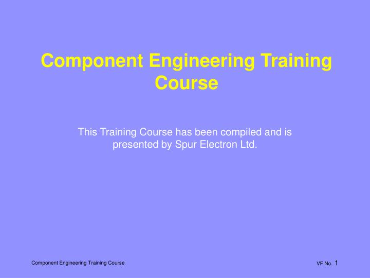 Component Engineering Training Course