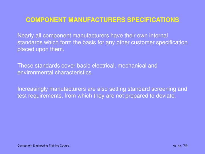 COMPONENT MANUFACTURERS SPECIFICATIONS