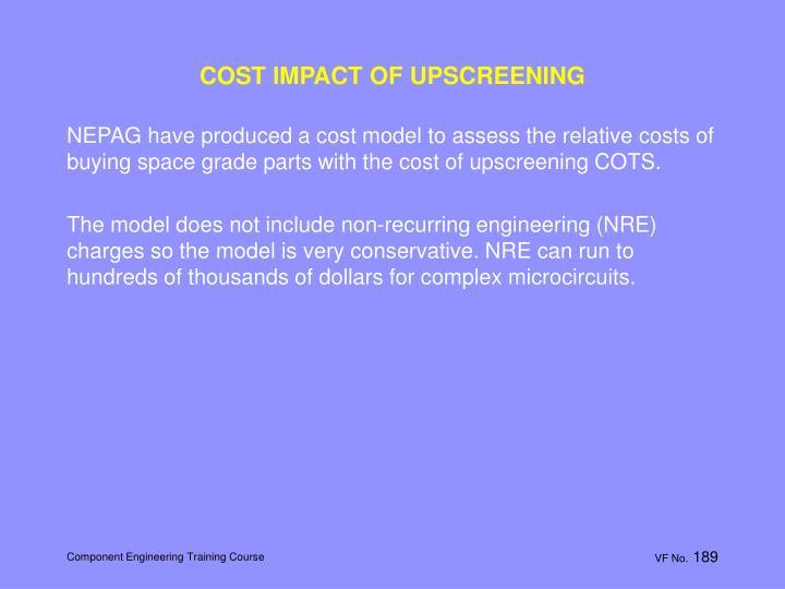 COST IMPACT OF UPSCREENING