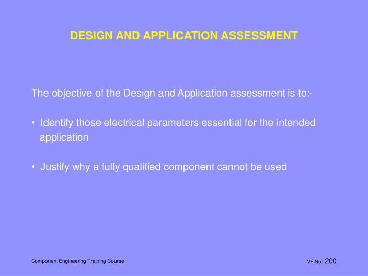 DESIGN AND APPLICATION ASSESSMENT