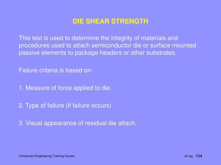 DIE SHEAR STRENGTH