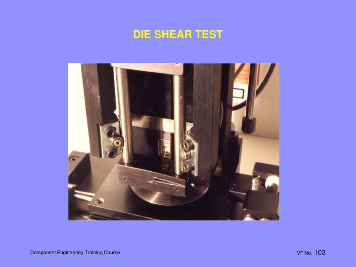 DIE SHEAR TEST