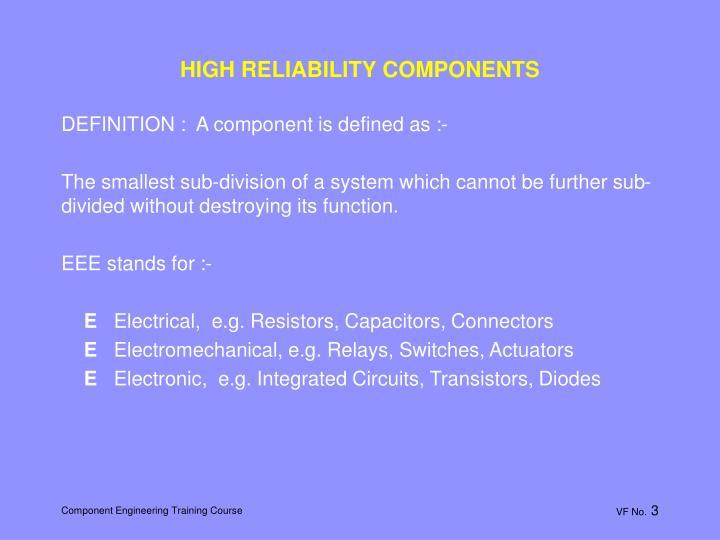 HIGH RELIABILITY COMPONENTS