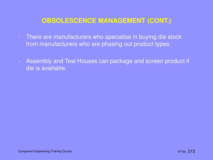 OBSOLESCENCE MANAGEMENT (CONT.)