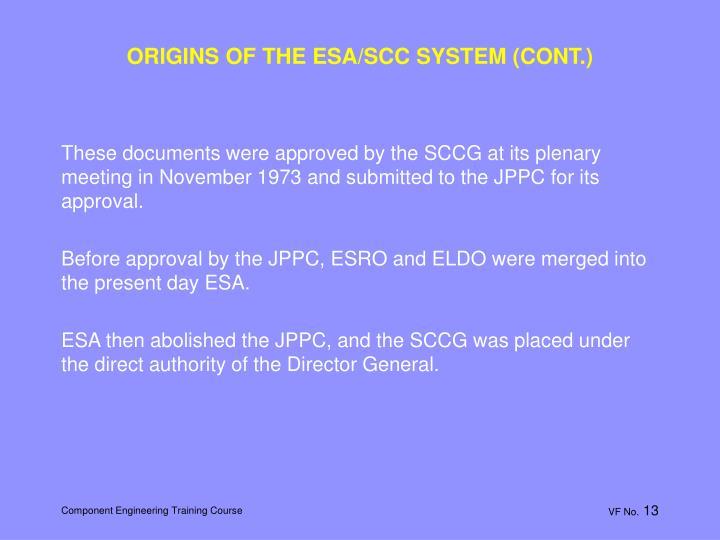 ORIGINS OF THE ESA/SCC SYSTEM (CONT.)