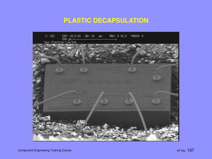PLASTIC DECAPSULATION