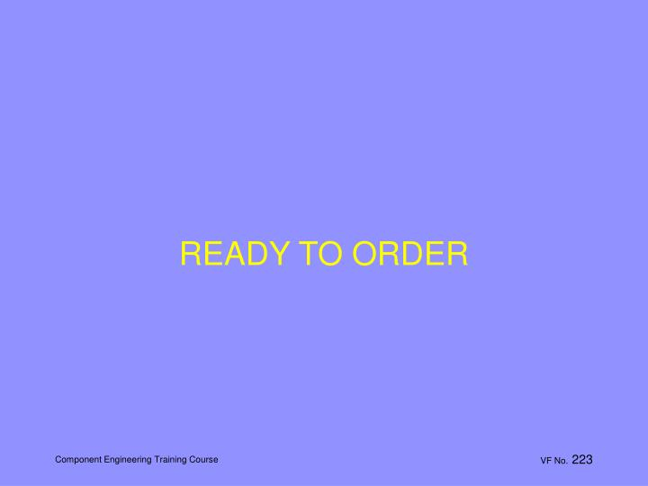 READY TO ORDER