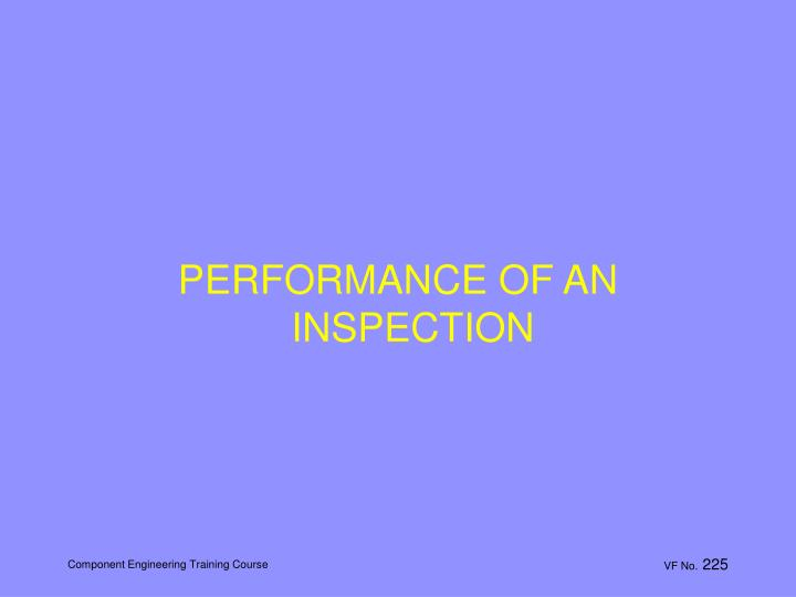 PERFORMANCE OF AN INSPECTION