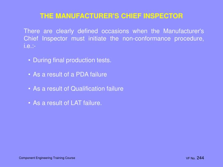 THE MANUFACTURER'S CHIEF INSPECTOR