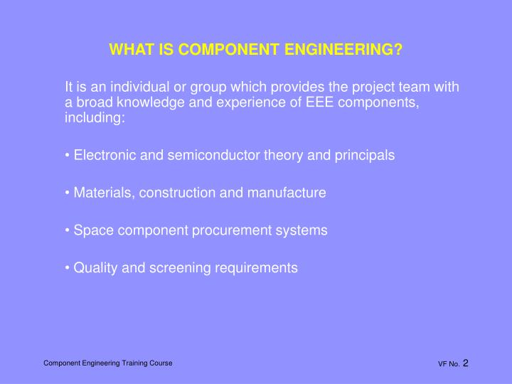WHAT IS COMPONENT ENGINEERING?